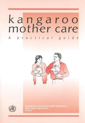 9789241590358: Kangaroo Mother Care: A Practical Guide