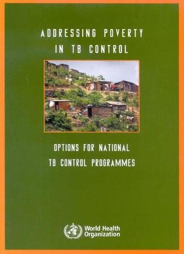 9789241594110: Addressing Poverty in TB Control: Options for National TB Control Programmes