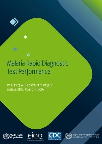 9789241598071: Malaria Rapid Diagnostic Test Performance: Results of WHO Product Testing of RDT's (Documents for Sale)