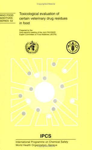 9789241660532: Toxicological Evaluation of Certain Veterinary Drug Residues in Food (Who Food Additives Series 61st Meeting of the Joint Fao/Who)