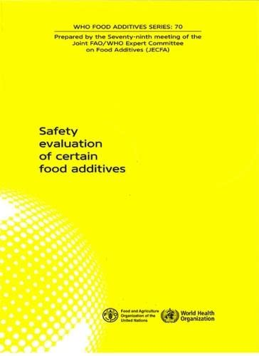 9789241660709: Safety Evaluation of Certain Food Additives: Seventy-ninth Meeting of the Joint FAO/WHO Expert Committee on Food Additives (Public Health)