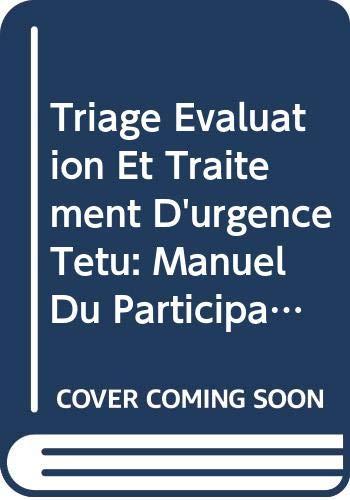 9789242546873: Triage évaluation et traitement d'urgence (TETU): Manuel du participant