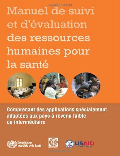 9789242547702: Manuel De Suivi Et D'evaluation Des Ressources Humaines Pour La Sante / Handbook on Monitoring and Evaluation of Human Resources for Health: ... Applications for Low- and Middle-income Cou