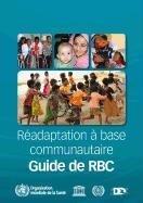 9789242548051: Guide de Réadaptation à Base Communautaire (RBC) (French Edition)
