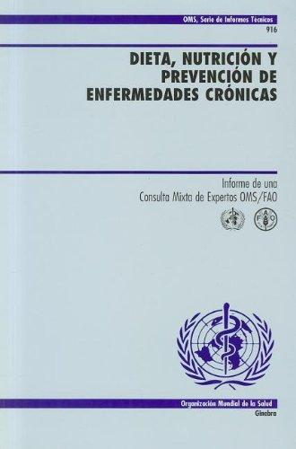 9789243209166: Dieta, nutrición y prevención de enfermedades crónicas: Informe de una consulta mixta de expertos OMS/FAO (Serie de Informes Técnicos) (Spanish Edition)