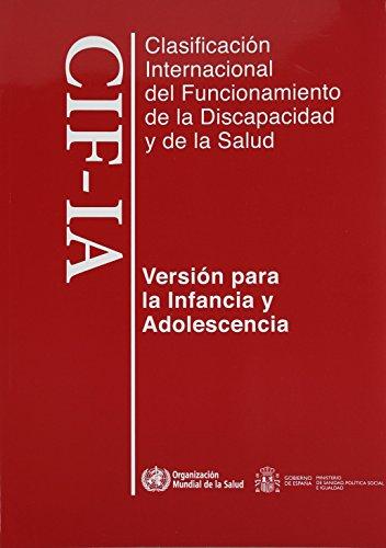 9789243547329: Clasificación internacional del funcionamiento, de la discapacidad y de la salud: para la infancia y adolescencia. CIF-IA (Spanish Edition)