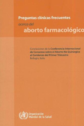 9789243594842: Preguntas clinicas frecuentes acerca del aborto farmacologico
