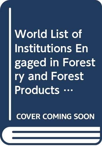 World List of Institutions Engaged in Forestry: Food and Agriculture