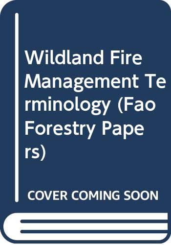 Wildland Fire Management Terminology (Fao Forestry Papers): n/a