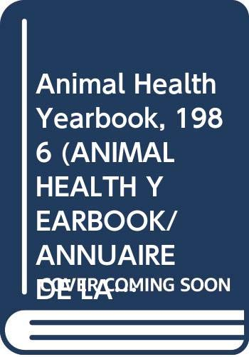 Animal Health Yearbook, 1986 (Animal Health Yearbook/Annuaire: Food and Agriculture