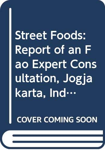 9789250028361: Street Foods: Report of an FAO Expert Consultation, Jogjakarta, Indonesia, 5-9 December 1988 (FAO Food and Nutrition Paper)