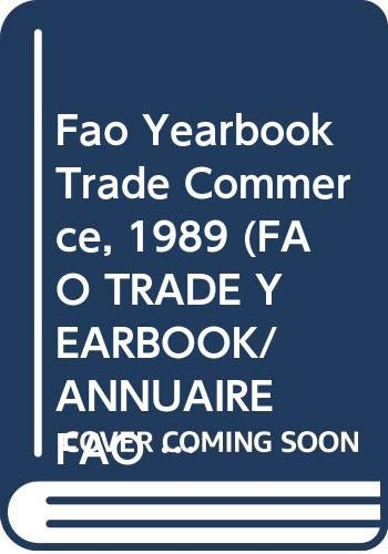 Fao Yearbook Trade Commerce, 1989 (Fao Trade: Food and Agriculture