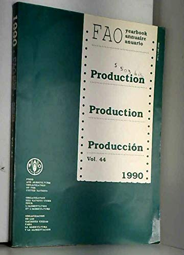 FAO Yearbook Production - Annuaire de la: FAO Food and