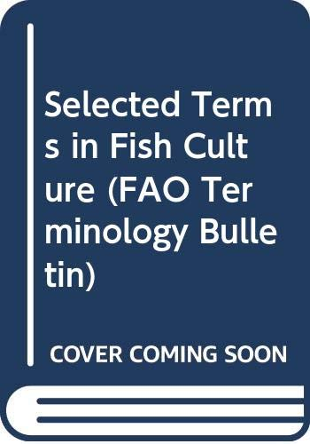 9789250032481: Selected Terms in Fish Culture (FAO Terminology Bulletin) (English, French, Italian and Spanish Edition)