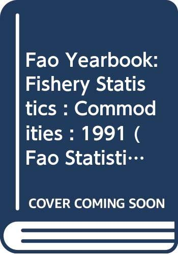 9789250033297: 073: Fao Yearbook: Fishery Statistics : Commodities : 1991 (Fao Statistics Series)