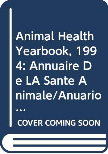 Animal Health Yearbook, 1994: Annuaire De LA: Food and Agriculture