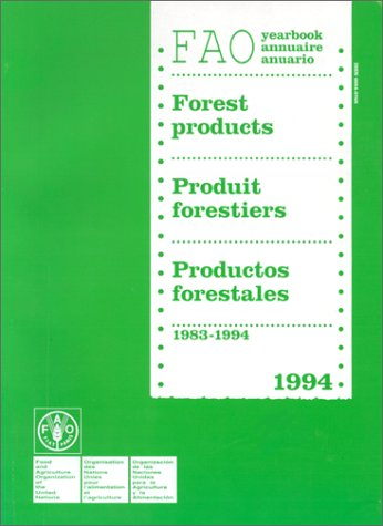 Yearbook of Forest Products, 1983-1994 (Yearbook of: Food and Agriculture