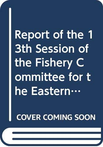9789250038322: Report of the 13th Session of the Fishery Committee for the Eastern Central Atlantic: Dakar, Senegal, 18-20 December 1995 (FAO Fisheries Reports)