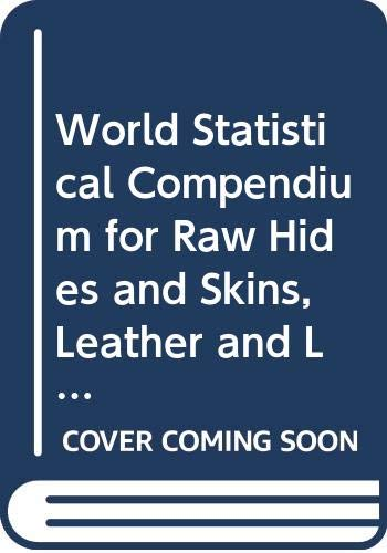 9789250045740: world statistical compendium for raw hides and skins leather and leather footwear 19822000 en fr es
