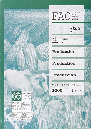 Food and Agriculture Organization Yearbook 2000: Production Vol. 54 (Paperback): Food and ...