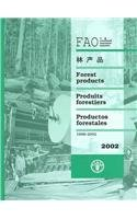 FAO Yearbook Of Forest Products, 1998-2002: Forest: Food & Agriculture