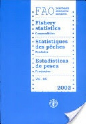 FAO Yearbook: Fishery Statistics - Commodities 2002 (Paperback): Food and Agriculture Organization ...