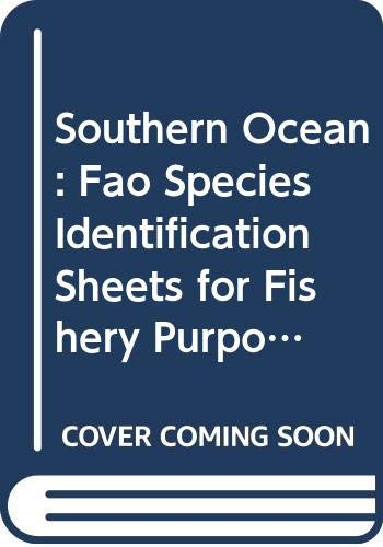 Southern Ocean: Fao Species Identification Sheets for: Food and Agriculture