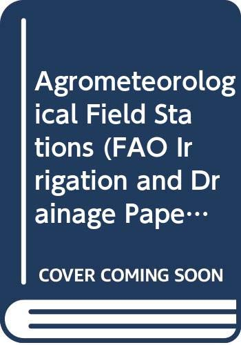 Agrometeorological Field Stations (FAO Irrigation and Drainage: Food And Agriculture