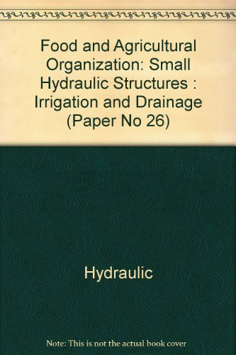 Small Hydraulic Structures : Irrigation and Drainage (Paper No 26)