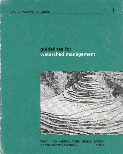 Guidelines for watershed management (FAO conservation guide: Food and Agriculture