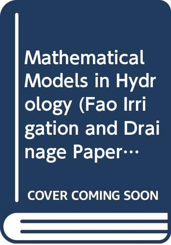Mathematical Models in Hydrology (FAO Irrigation and: Food And Agriculture