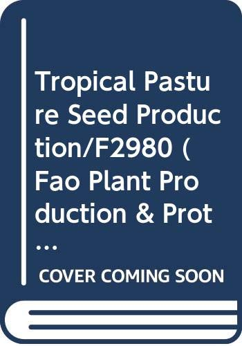 9789251006702: Tropical Pasture Seed Production/F2980 (Fao Plant Production and Protection Paper)