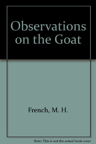 Observations on the Goat: French, M. H.