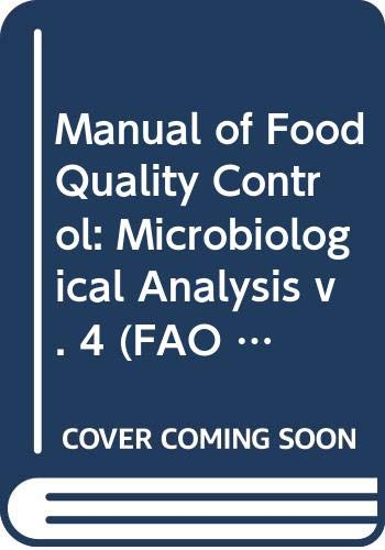 Manual of Food Quality Control: Microbiological Analysis: Food and Agriculture