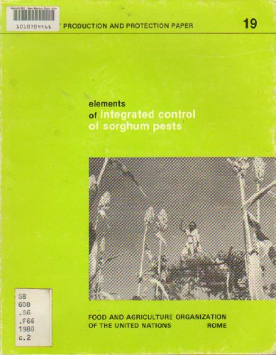 Elements of integrated control of sorghum pests: Food and Agriculture