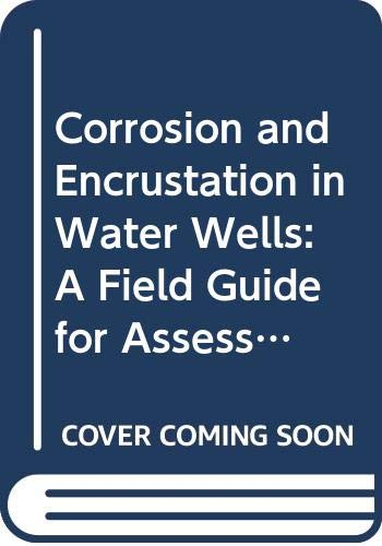 Corrosion and Encrustation in Water Wells: A: Food and Agriculture