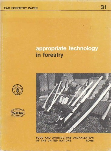 Appropriate Technology in Forestry: Food and Agriculture Organization