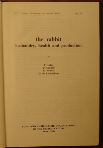 9789251012536: The Rabbit: Husbandry, Health and Production (Fao Animal Production and Health Series, No 21/F3017)