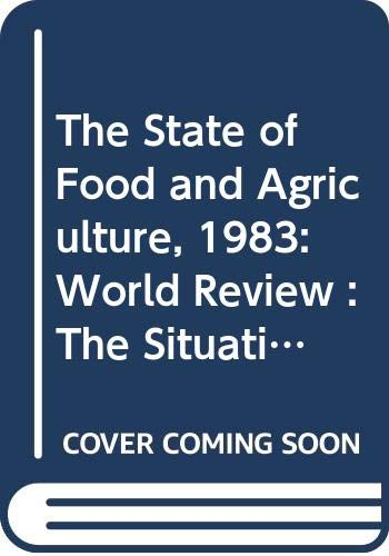 The State of Food and Agriculture, 1983: Food and Agriculture