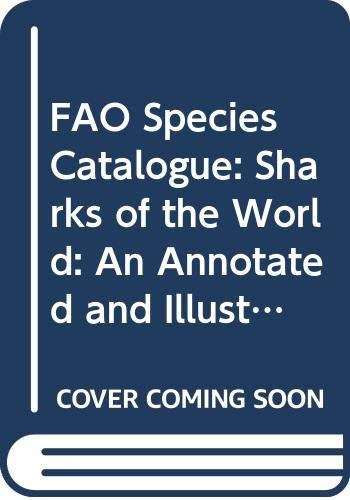 9789251013847: FAO Species Catalogue: Sharks of the World: An Annotated and Illustrated Catalogue of Shark Species Known to Date v.4 (Fisheries Synopsis) (Vol 4)