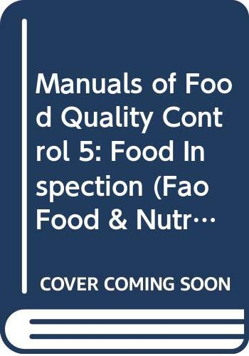 Manuals of Food Quality Control 5: Food: Org., Food and
