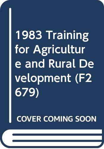1983 Training for Agriculture and Rural Development: Food and Agriculture