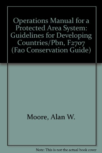 Operations Manual for a Protected Area System: Moore, Alan W.