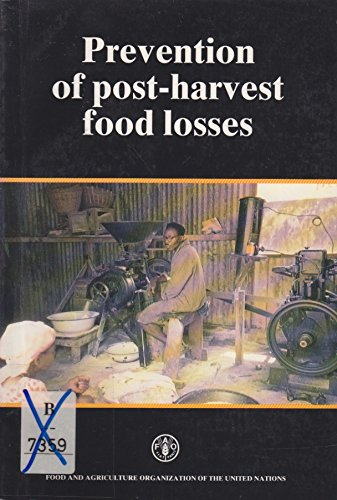 9789251022092: Prevention of Post Harvest Food Losses: A Training Manual (FAO TRAINING SERIES)