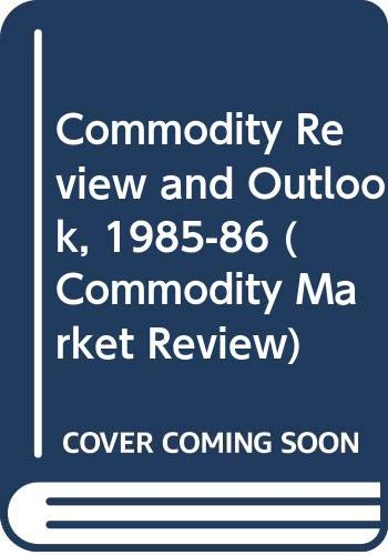 Commodity Review and Outlook, 1985-86 (Commodity Market: Food and Agriculture