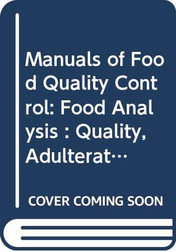 Manuals of Food Quality Control: Food Analysis: Food and Agriculture