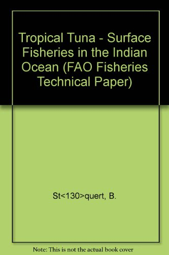 9789251024904: Tropical Tuna - Surface Fisheries in the Indian Ocean (FAO Fisheries Technical Paper)