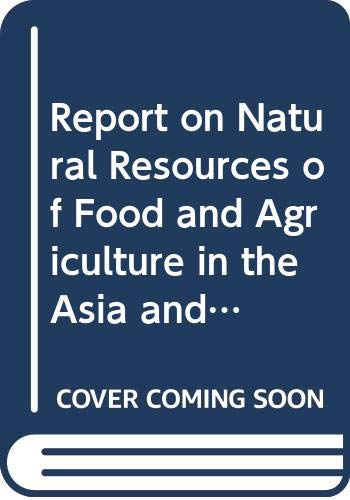 9789251024973: FAO Environment and Energy Paper: Report on Natural Resources of Food and Agriculture in the Asia and Pacific Region No. 7 (Fao Environment and Energy Paper No. 7)