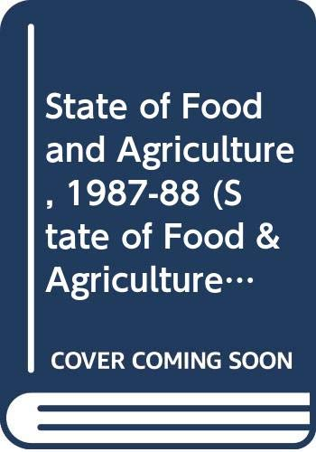 State of Food and Agriculture, 1987-88: Food and Agriculture