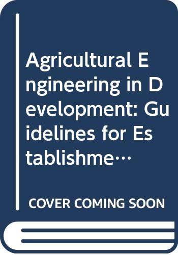 9789251026632: Agricultural Engineering in Development: Guidelines for the Establishment of Village Workshops (Fao Agricultural Services Bulletin)